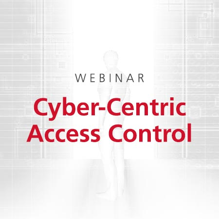 Webinar: Cyber-Centric Access Control — The Evolution of Security in Healthcare